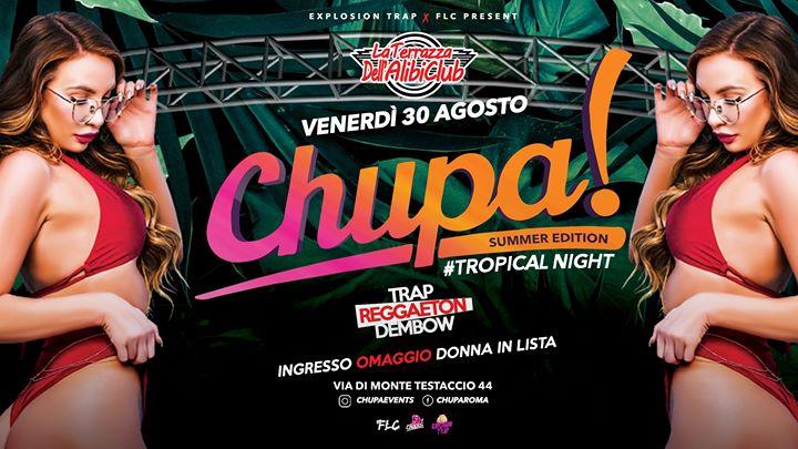 Chupa / Tropical Night • La Terrazza Alibi • Roma • Ogni Venerdì in Rome le Fri, August 30, 2019 from 11:00 pm to 05:00 am (Clubbing Gay Friendly)