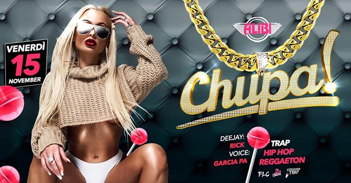 Chupa Ogni Venerdì Trap - Reggaeton Alibi Club Rome a Roma le ven 15 novembre 2019 23:00-05:00 (Clubbing Gay friendly)