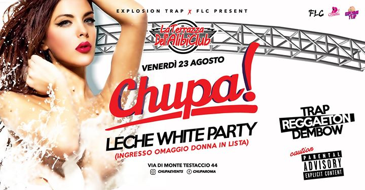 Chupa // Leche • La Terrazza Alibi • Roma • Ogni Venerdì in Rome le Fri, August 23, 2019 from 11:00 pm to 05:00 am (Clubbing Gay Friendly)