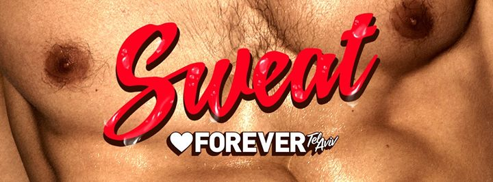 Forever Tel aviv SWEAT 2019 in Tel Aviv le Fri, August 16, 2019 from 11:45 pm to 07:00 am (Clubbing Gay, Lesbian)