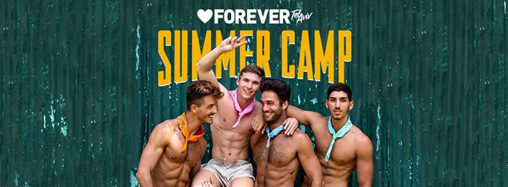 Forever Tel Aviv Summer camp 2019 in Tel Aviv le Fri, July 19, 2019 from 11:45 pm to 07:00 am (Clubbing Gay, Lesbian)