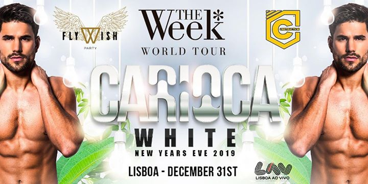 CARIOCA WHITE The Week by Fly Wish Party & Construction Lisbon in Lisbon le Tue, December 31, 2019 from 11:00 pm to 06:00 am (Clubbing Gay, Bear)