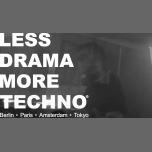 Less Drama More Techno featuring Alex ▲ Mine in Paris le Sat, March 16, 2019 from 11:55 pm to 06:00 am (Clubbing Gay)