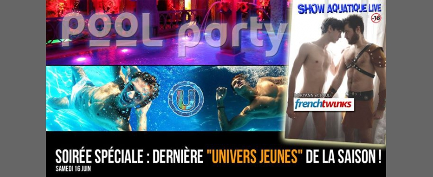◣ POOL PARTY #2 ◥ Univers Jeunes + performers live aquatique !