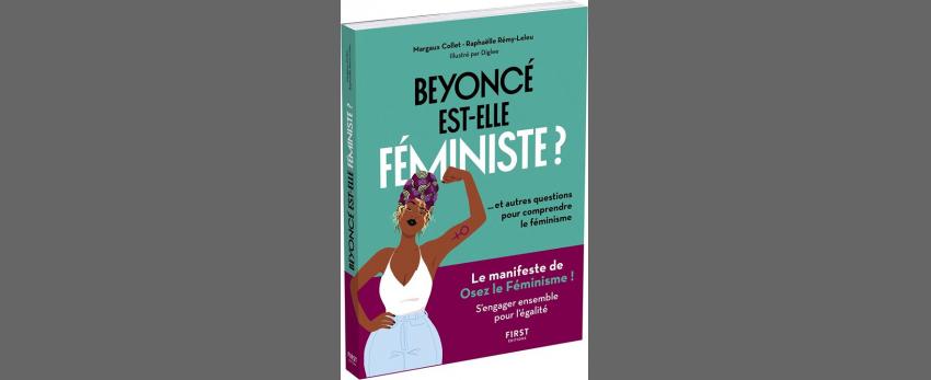 Beyoncé est-elle féministe ? autres questions sur le féminisme