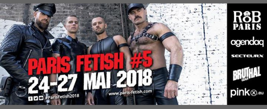 Paris Fetish 5th edition ★ 24 to 27 May 2018