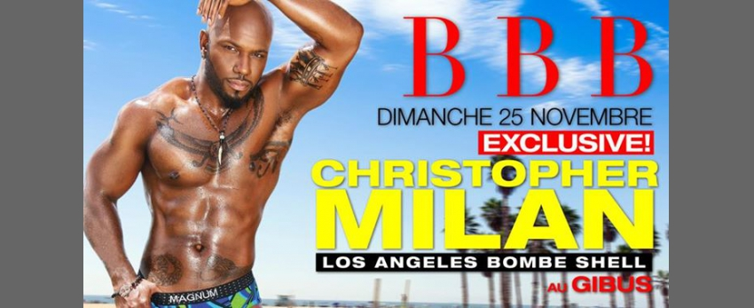 BBB Christopher MILAN Exclusive show