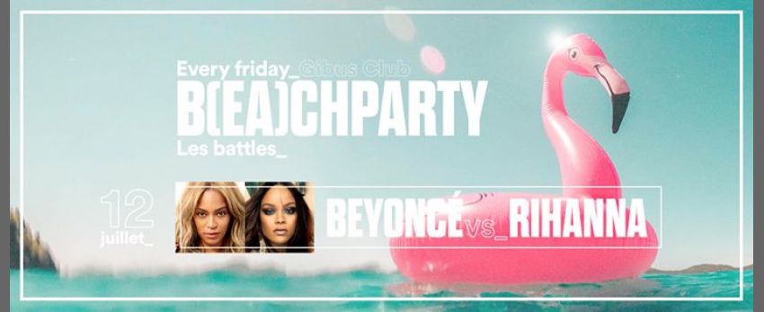 IT'S B(EA)CH PARTY - Beyonce vs Rihanna