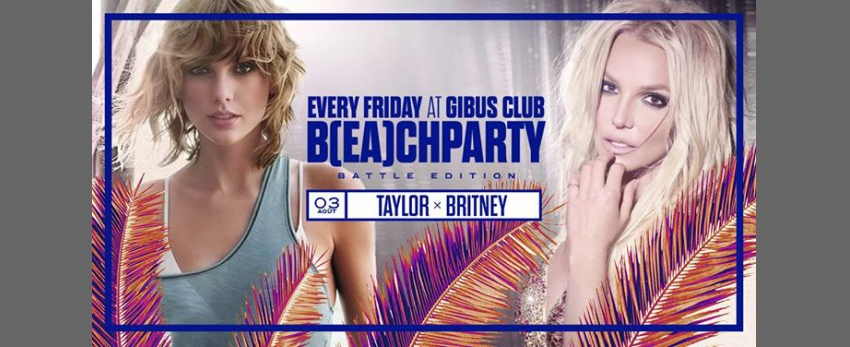B(EA)CH PARTY #6 - Taylor x Britney