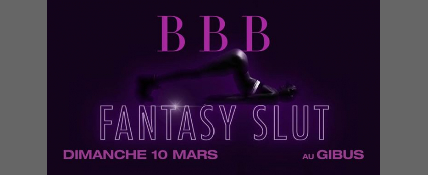 BBB : Fantasy Slut