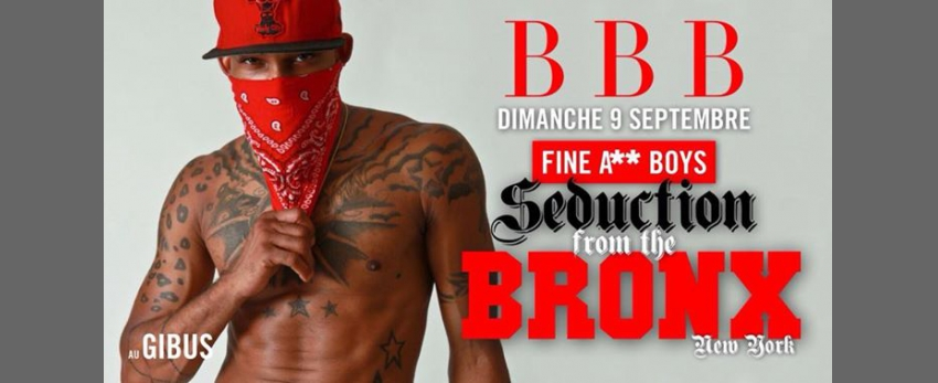 BBB : Séduction from the Bronx