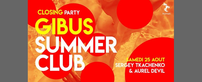 Gibus Summer Club Closing : Aurel Devil x Sergey Tkachenko