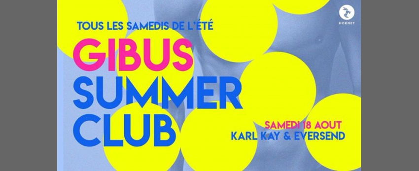 Gibus Summer Club #3 : Karl Kay x Eversend