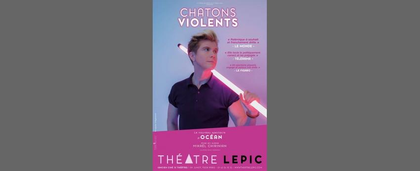 PARIS Théâtre Lepic — Océan - Chatons Violents