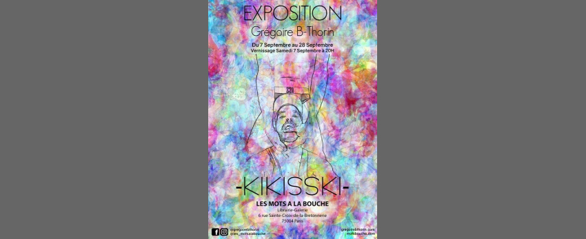 Exposition de Grégoire B-Thorin / Kikisski