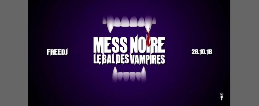 Mess Noire - Le Bal des Vampires