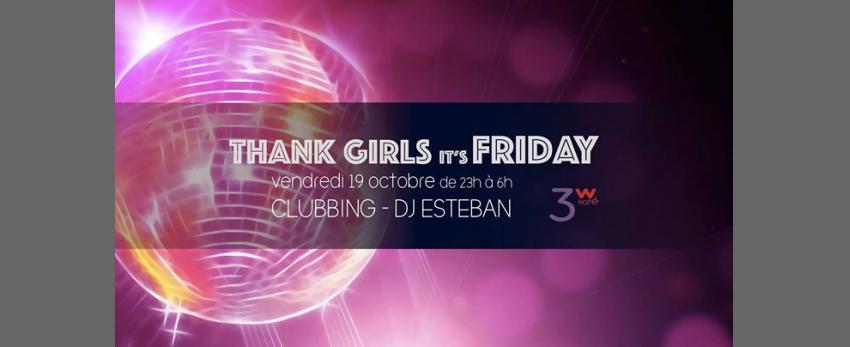 Thank Girls It's Friday avec DJ Esteban