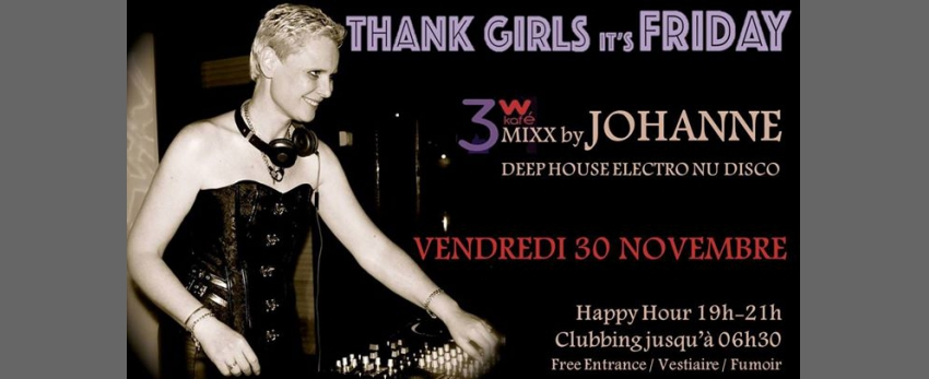 TGIF // au 3 W // Mixx Club by Johanne