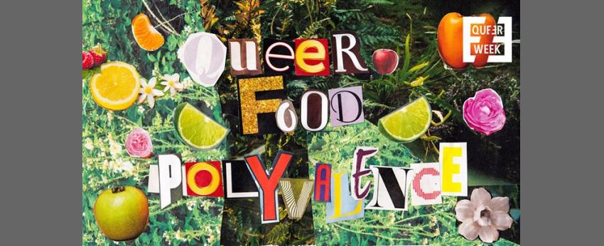 Queer Food : Polyvalence x Queer Week