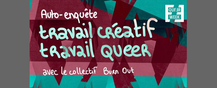 Atelier : auto-enquête travail créatif / travail queer