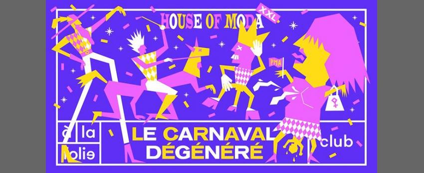 HOUSE of MODA xxl - Le Carnaval dégénéré