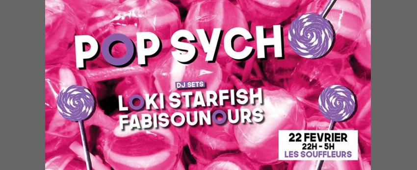 Pop Sycho - Loki Starfish / Fabisounours - Les Souffleurs