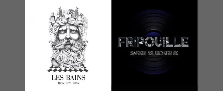 Fripouille @Les Bains - Last Dance 2018