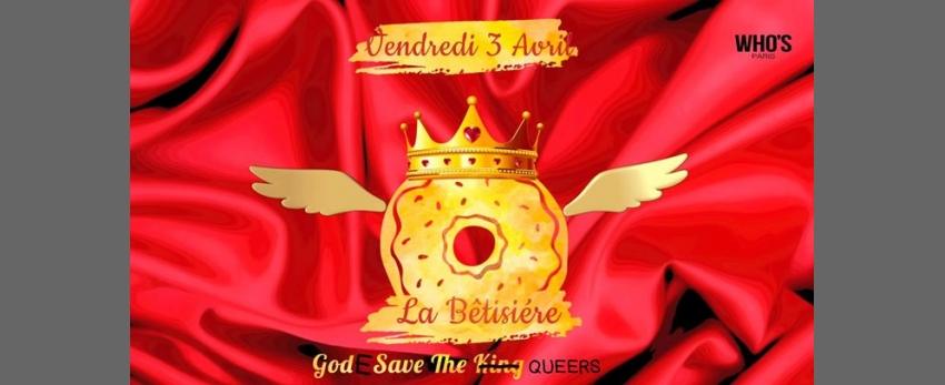 La Bêtisière : Gode save the queers !