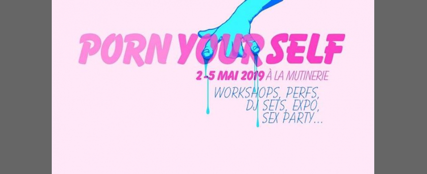 Porn Yourself Festival (Programme complet)