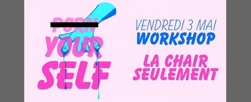 Workshop : La chair seulement