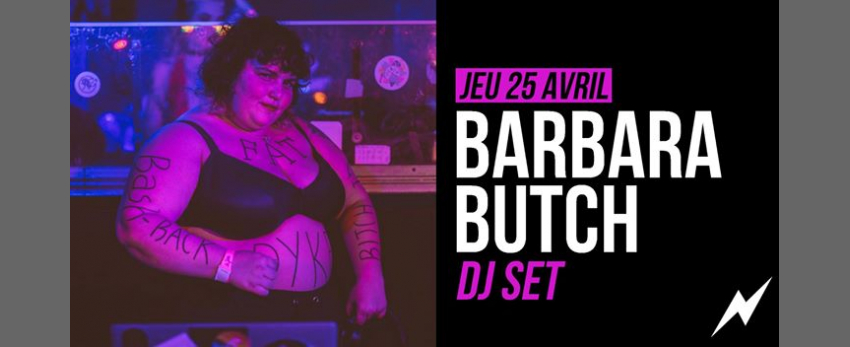 DJ set : Barbara Butch