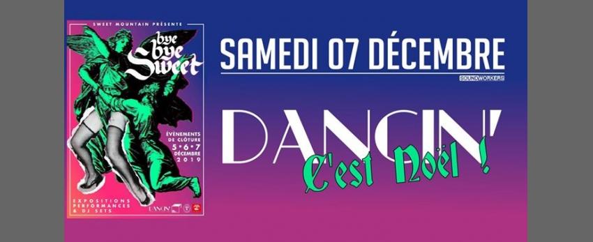 Dancin' C'est Noël avant l'heure & Closing Bye Bye Sweet !