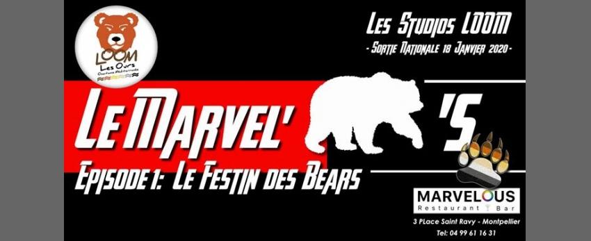 Le Marvel'Our's - Le Festin des Bears