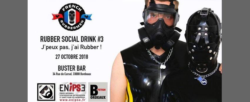Rubber social drink - Apéro latex #3