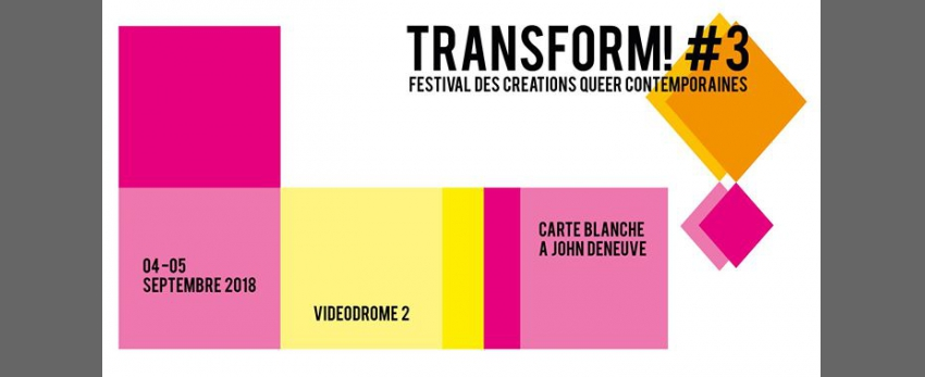 Transform #3 - Acte 1 Videodrome2 - Carte Blanche à John Deneuve