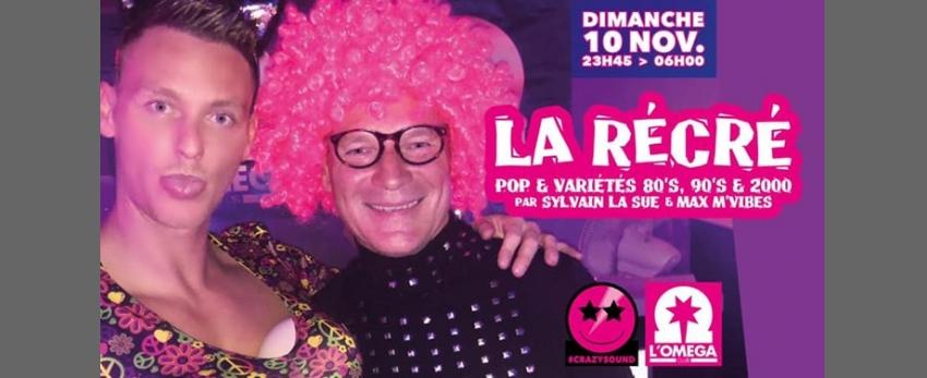 La Récré by La Sue et Max M'Vibes @L'Oméga