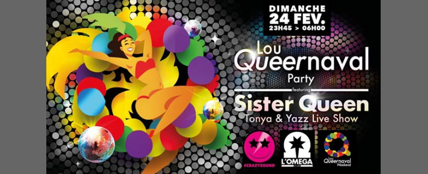 Lou Queernaval Party Live Show by Sister Queen à L'Oméga Club