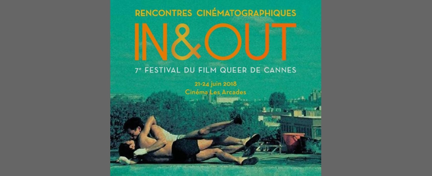 Festival In & Out du film Queer - Cannes - 2018