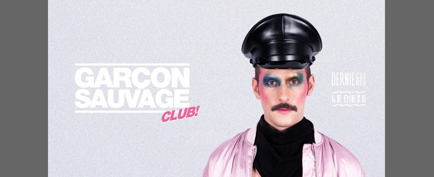 Garçon Sauvage Club - Montpellier - Festival Dernier Cri