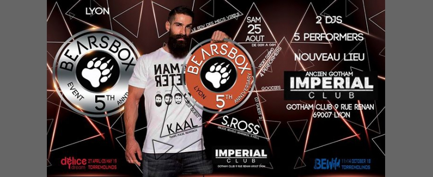 Bearsbox Lyon@Imperial aka Gotham Club le 25.08-5th Anniversary