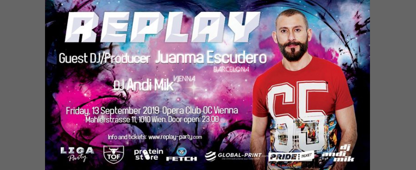 Replay ft. DJ & Producer Juanma Escudero (Barcelona) & Andi Mik