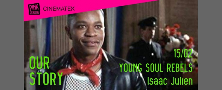 Our story / Young soul rebels, Isaac Julien