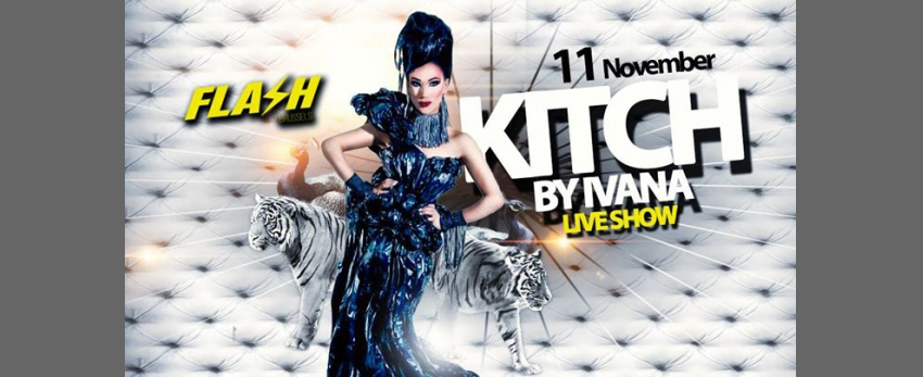 FLASH Club ♛ Kitch by Ivana ♛ Live Show ♛