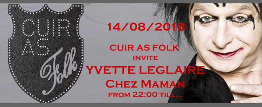 CUIR As FOLK invite Yvette Leglaire