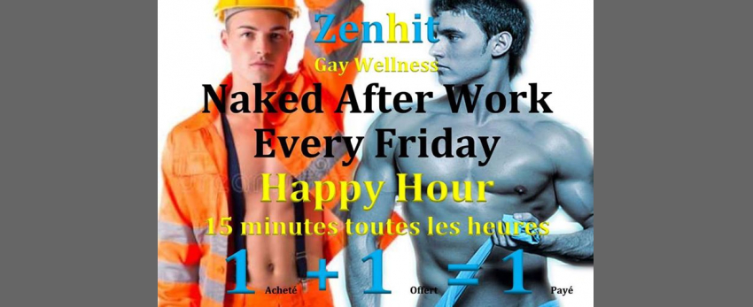 Naked after Work Every Friday & Happy Hour
