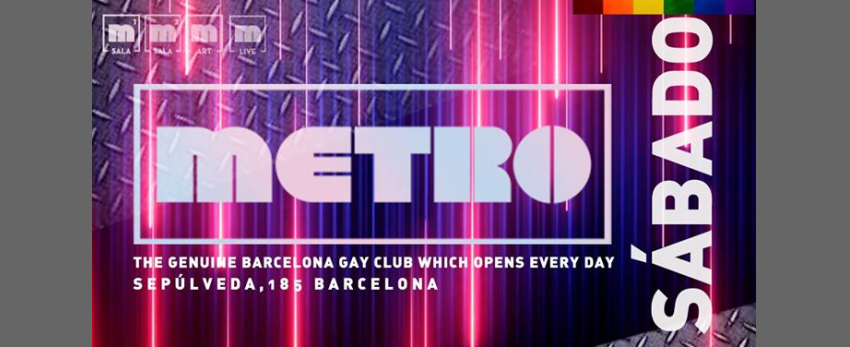 Sábados en Metro Disco · The Barcelona Gay Club