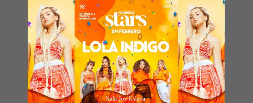 Churros Stars: Lola Indigo -24 Feb. Madrid