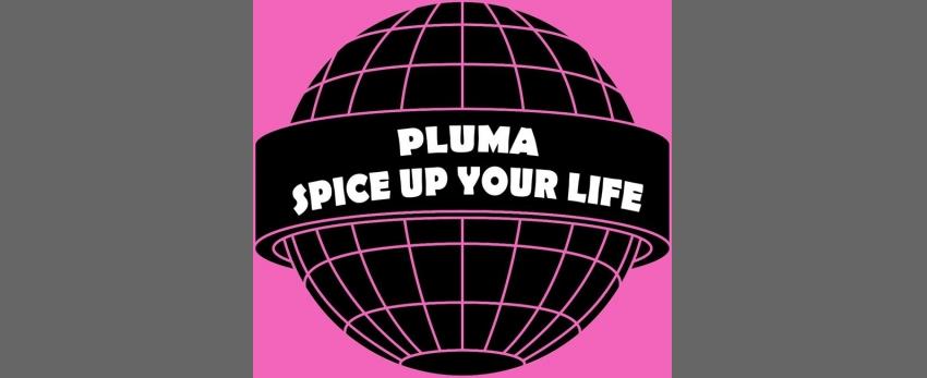 Pluma: Spice Up Your Life