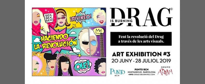 EXPO #3 de DRAG is Burning en Punto BCN