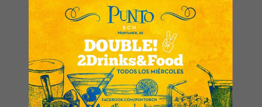 Double! 2Drinks&Food Gay Afterwork en Punto BCN (Muntaner 65)